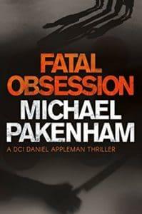 Fatal Obsession : Michael Pakenham
