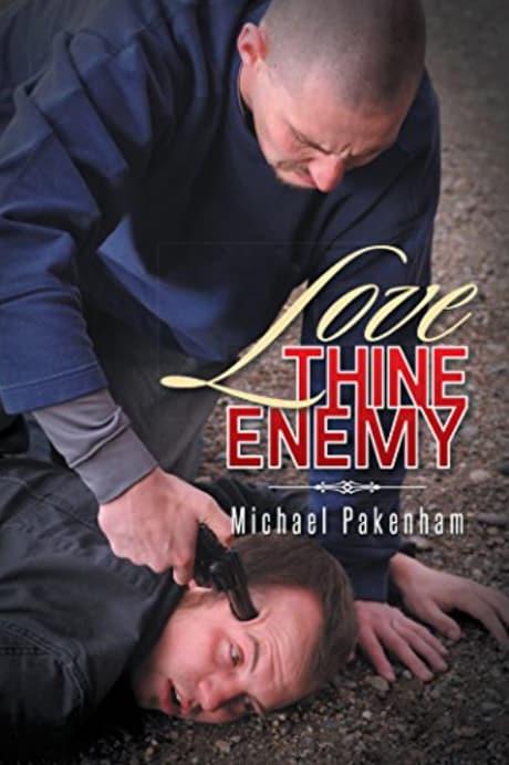Love Thine Enemy : Michael Pakenham